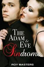 The Adam & Eve Sindrome: By Roy Masters