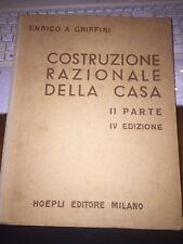ENRICO GRIFFINI COSTRUZIONE RAZIONALE DELLA CASA 2^parte IV^edizione HOEPLI 1952