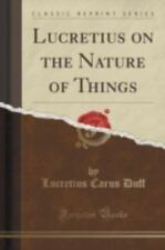 Lucretius on the Nature of Things (Classic Reprint) (Paperback or Softback)
