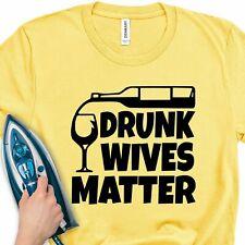 Iron-On Transfer Drunk Wives Matter Couple Funny T-Shirt Vinyl Sticker Gift