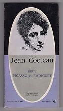 Jean Cocteau ENTRE PICASSO ET RADIGUET suivi de ODE À PICASSO illust.