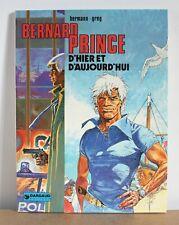 Bernard Prince HS' Bernard Prince D'hier et d'aujourd'hui Hermann Greg 1980 EO