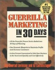 Guerrilla Marketing in 30 Days by Al Lautenslager and Jay Conrad Levinson (2005…
