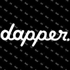 "9"" Dapper Vinyl Decal illest fatlace jdm classy lowlife vip funny car stickers"