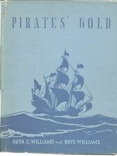 PIRATES' GOLD by Williams 1945 Hc ILLUSTRATED COLOUR PLATES Childrens Book RARE