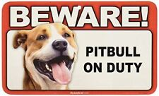 Beware Guard Dog on Duty Sign - Pitbull