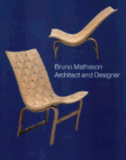 Bruno Mathsson: Architect and Designer by Dag Widman: Used