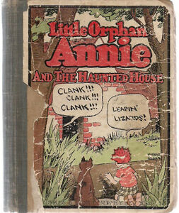 LITTLE ORPHAN ANNIE #3 AND THE HAUNTED HOUSE (1928) Cupples & Leon HC