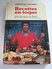 RECETTES EN TOQUE PAR STEPHANE COLLARO  DE 1981 . EUROPE 1 . 190 PAGES .