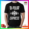 Bipolar Express T-shirt Tee TShirt Christmas Xmas Funny Hype Tumblr Rude
