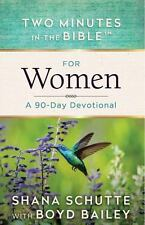 Two Minutes in the Bible®: Two Minutes in the Bible for Women : A 90-Day...