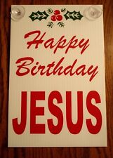 "HAPPY BIRTHDAY JESUS Plastic Coroplast Window SIGN 8""x12"" w/Suction Cups"