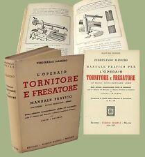 Tornitore e fresatore Manuali Hoepli Massero Ferdinando mole smeriglio fresa