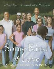 Some Kind of Love: A Family Reunion in Poems by Traci Dant (Paperback, 2015)