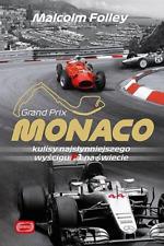 Monaco. Kulisy najsłynniejszego wyścigu F1 na  ... (najslynniejszego wyscigu)