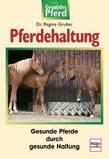 Pferdehaltung -Gesunde Pferde durch gesunde Haltung von Dr. Regine Gruber