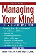 Managing Your Mind: The Mental Fitness Guide: By Butler, Gillian, Hope, Tony