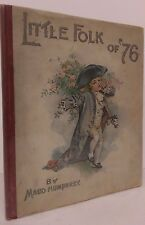 Little Folk of '76 - Maud & Mabel Humphrey - 1900 - with Six Color Illustrations