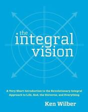 The Integral Vision: A Very Short Introduction to the Revolutionary Integral App