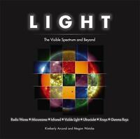 Light: The Visible Spectrum and Beyond, , Arcand, Kimberly, Watzke, Megan, Very