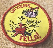 "VINTAGE PATCHES--""UP YOURS FELLA! ""--3"" WIDE--YELLOW--PATCH--NEW--FREE SHIPPING"