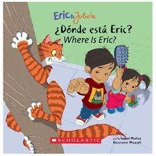 Eric & Julieta: Donde esta Eric? / Where Is Eric?: (Bilingual)-ExLibrary