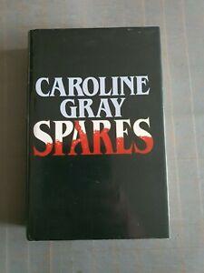 CAROLINE GRAY  SPARES  HARDBACK 1ST ED 1ST PRINTING