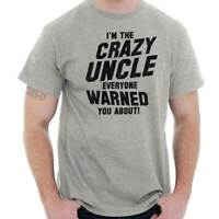 The Crazy Uncle Everyone Warned You About Mens Short Sleeve Crewneck Tee