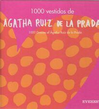 1000 vestidos de Ágatha Ruiz de la Prada 1000 dresses of Ágatha Ruiz de la Prada