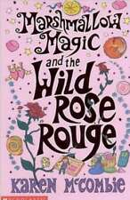 Marshmallow Magic and the Wild Rose Rouge, New, Karen McCombie Book