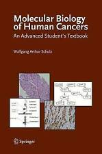 Molecular Biology of Human Cancers: An Advanced Student's Textbook by Schulz, W