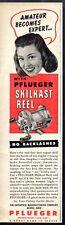 1948 Vintage Ad Pflueger Skilkast Fishing Reels Enterprise Mfg Akron,OH