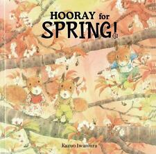 Hooray for Spring! by Kazuo Iwamura (2009, Picture Book)