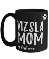 Vizsla Mom Coffee Mug Funny Gift for Dog Mom