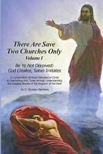 There Are Save Two Churches Only, Volume I: Be Ye Not Deceived: God Creates, Sat