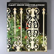 CAST IRON DECORATION A World Survey by E Graeme & Joan Robertson - 1977 HC w DJ