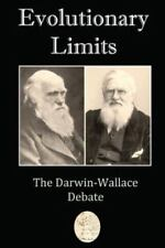 Evolutionary Limits : The Darwin-Wallace Debate by David Christopher Lane...