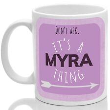 Myra's mug, Its a Myra thing (Pink)