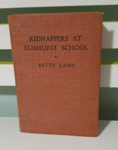 Kidnappers at Elmhurst School BOOK BY BETTY LAWS HARDCOVER THOMAS NELSON AND SON