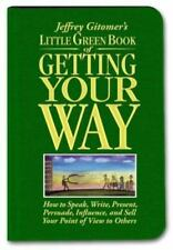 Little Green Book of Getting Your Way: How to Speak, Write, Present, Persuade...