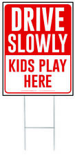 Drive Slowly Kids Play Here Yard Sign, Drive Slow/Children at Play, Red/White