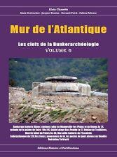 Mur de l'Atlantique les clefs de la bunkerarcheologie volume 6