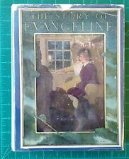 The Story of Evageline Adapted from Longfellow by Clayton Edwards 1913 HC w/ DJ