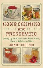 Home Canning and Preserving: Putting Up Small-Batch Jams, Jellies, Pickles, Chut