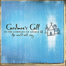 In the Company of Angels 2: The World Will Sing, Caedmon's Call, Good