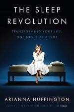 Sleep Revolution : Transforming Your Life, One Night at a Time: By Huffington...