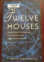 The Twelve Houses : Understanding the Importance of your... by Howard Sasportas