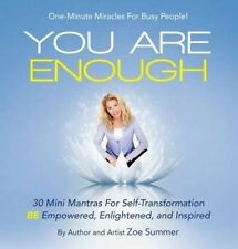 You Are Enough: Thirty Mini Mantras for Self-Transformation Be Em by Summer, Zoe