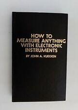 How to Measure anything with Electronic Instruments by John A. Kuecken TAB 1306