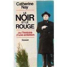 Le NOIR et le ROUGE l'Histoire d'une Ambition Catherine NAY Le Vrai MITTERRAND